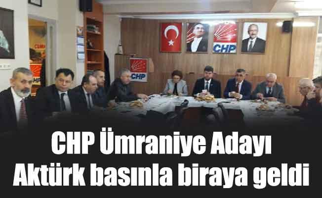 CHP Ümraniye adayı Aktürk basınla biraya geldi