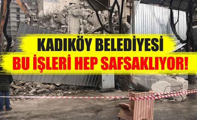 Kadıköy Belediyesi bu işleri hep safsaklıyor!