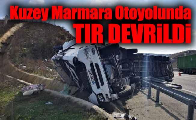 Kuzey Marmara Otoyolunda TIR devrildi