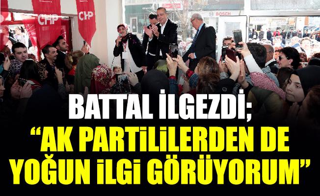 """BAŞKAN İLGEZDİ; """"AK Partililerden de yoğun ilgi görüyorum"""""""