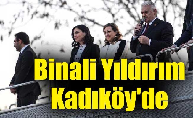 Binali Yıldırım seçim çalışmalarına Kadıköy'de devam etti