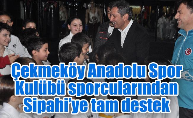Çekmeköy Anadolu Spor Kulübü sporcularından Sipahi'ye tam destek