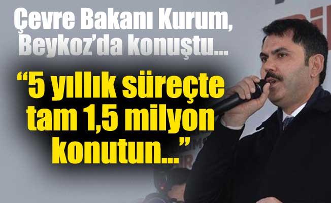 Çevre Bakanı Kurum, Beykoz'da konuştu…