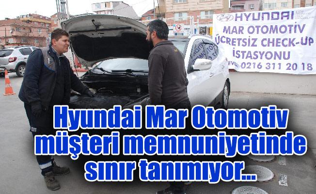 Hyundai Mar Otomotiv müşteri memnuniyetinde sınır tanımıyor...