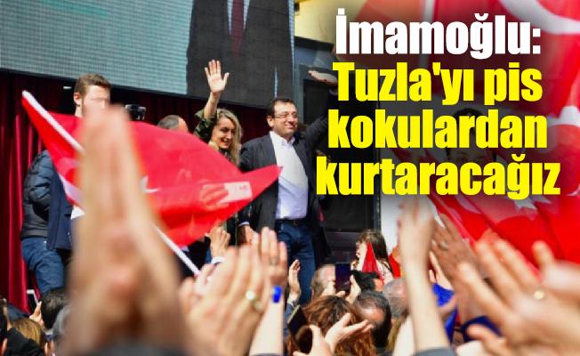 İmamoğlu: Tuzla'yı pis kokulardan kurtaracağız
