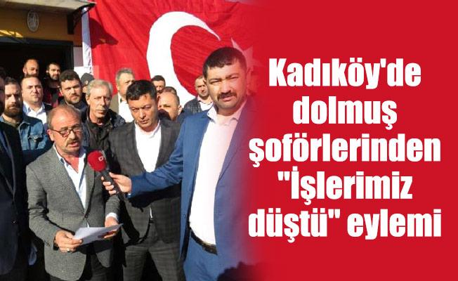 """Kadıköy'de dolmuş şoförlerinden """"İşlerimiz düştü"""" eylemi"""