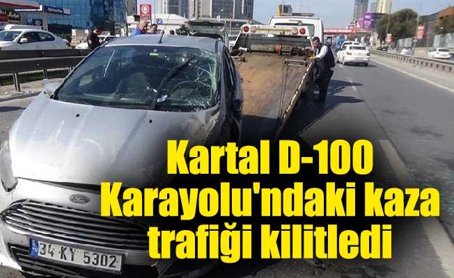 Kartal D-100 Karayolu'ndaki kaza trafiği kilitledi
