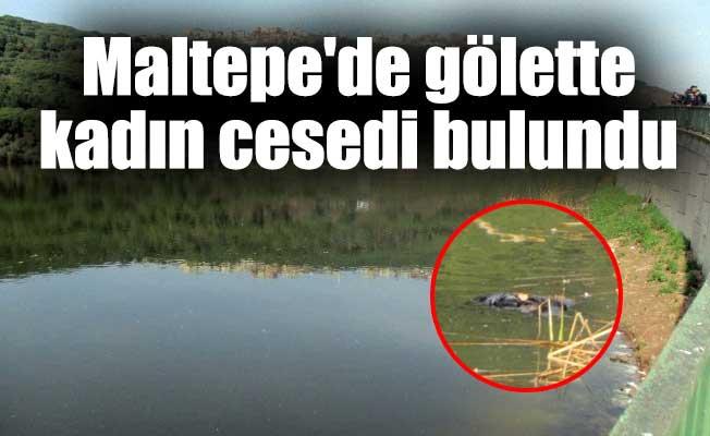Maltepe'de gölette kadın cesedi bulundu
