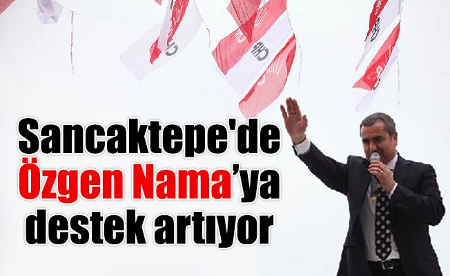 Sancaktepe'de Özgen Nama'yadestek artıyor