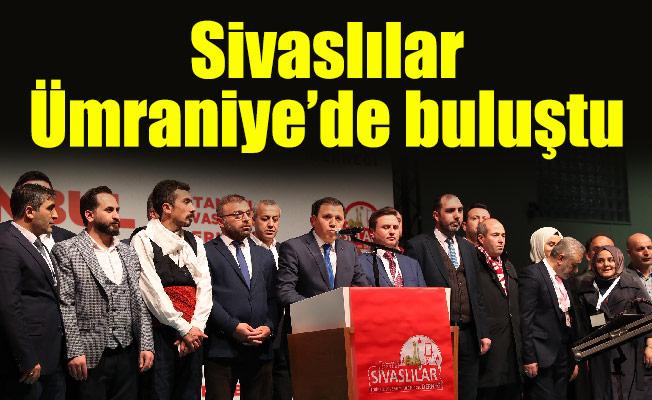 Sivaslılar Ümraniye'de buluştu