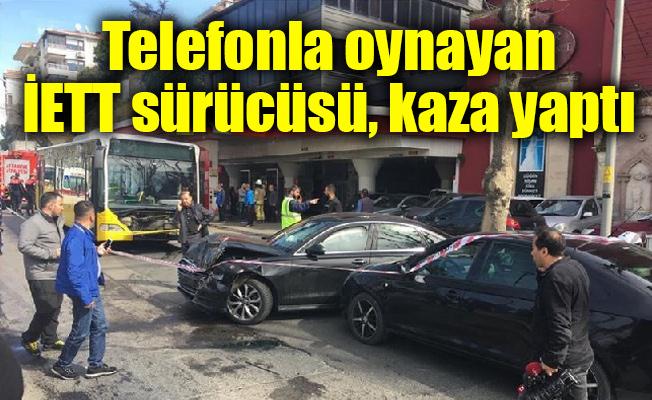 Telefonla oynayan İETT sürücüsü, kaza yaptı: 1'i ağır, 5 yaralı