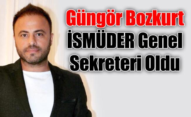 Güngör Bozkurt İSMÜDER Genel Sekreteri Oldu