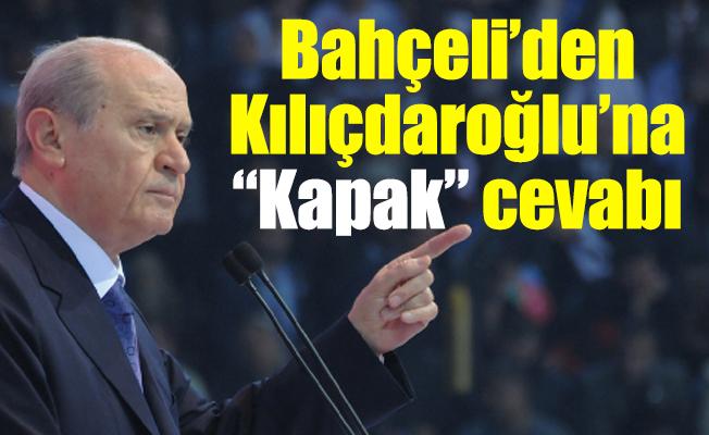 """Devlet Bahçeli'den Kılıçdaroğlu'na """"Kapak"""" cevabı"""