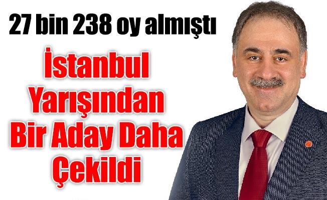 İstanbul yarışından bir aday daha çekildi