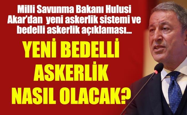 Milli Savunma Bakanı Hulusi Akar, yeni sistemin detaylarını açıkladı