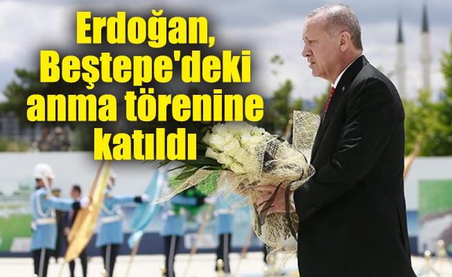 Erdoğan, Beştepe'deki anma törenine katıldı