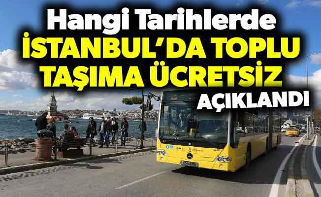 İstanbul'da Toplu Taşımanın Ücretsiz Olacağı Tarihler Açıklandı