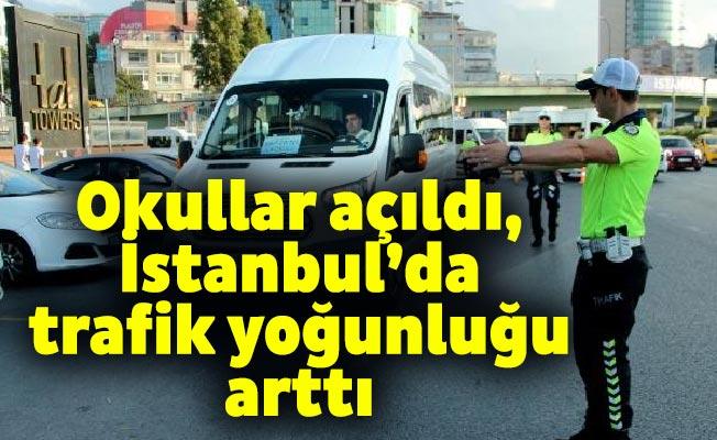 Okullar açıldı, İstanbul'da trafik yoğunluğu arttı