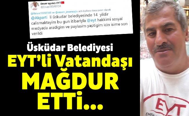Üsküdar Belediyesi EYT'li vatandaşı mağdur etti