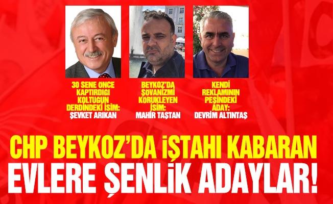 CHP BEYKOZ'DA İŞTAHI KABARANEVLERE ŞENLİK ADAYLAR!