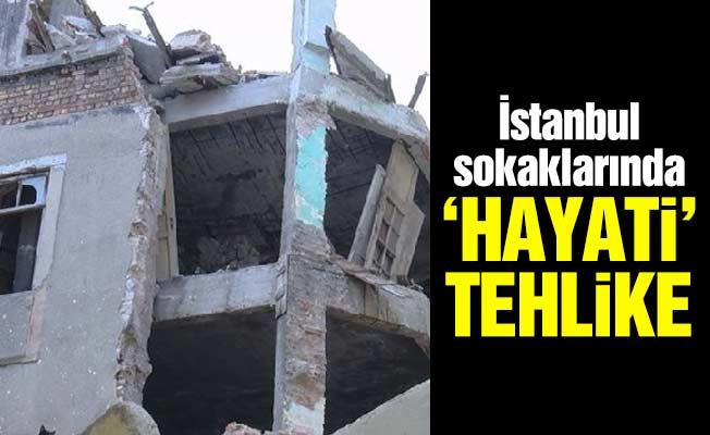İstanbul sokaklarında 'hayati' tehlike