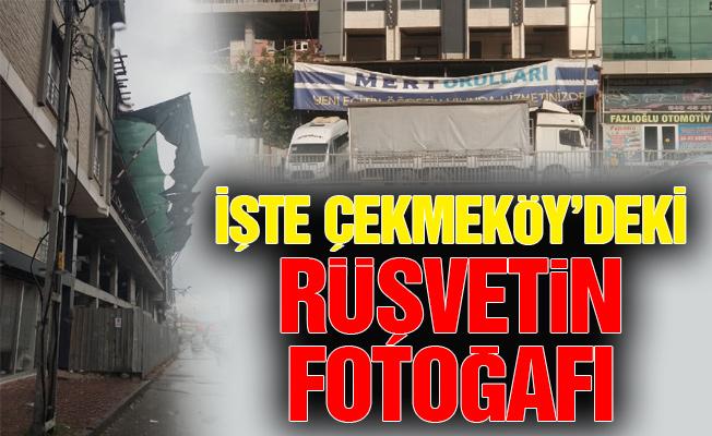 İŞTE ÇEKMEKÖY'DEKİ RÜŞVETİN FOTOĞAFI