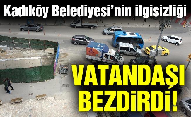 Kadıköy Belediyesi'nin ilgisizliği vatandaşı bezdirdi!
