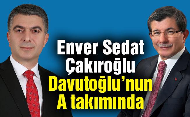 Enver Sedat Çakıroğlu Davutoğlu'nun A takımında