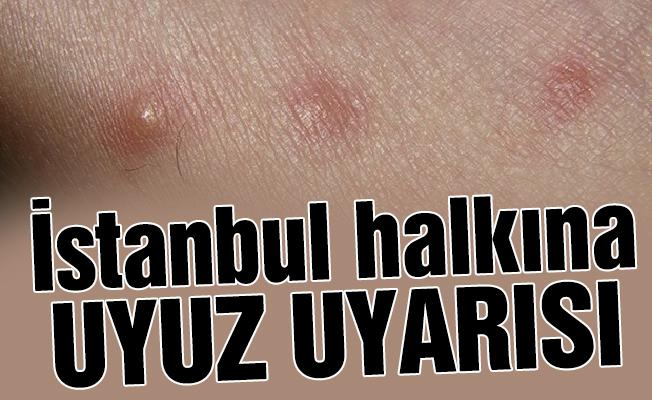 İstanbul halkına uyuz uyarısı
