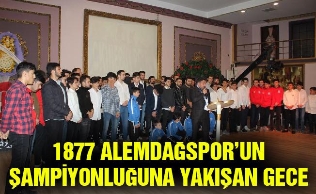 1877 ALEMDAĞSPOR'UN ŞAMPİYONLUĞUNA YAKIŞAN GECE