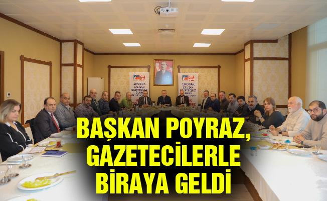 Başkan Poyraz, gazetecilerle biraya geldi
