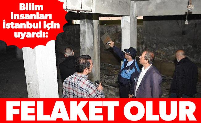 Bilim insanları İstanbul için uyardı: felaket olur