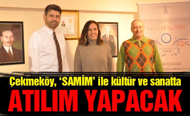 Çekmeköy, 'SAMİM' ile kültür ve sanatta atılım yapacak