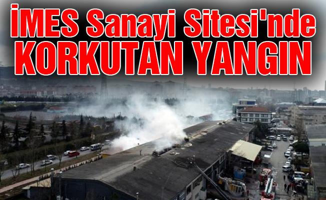 İMES Sanayi Sitesi'nde korkutan yangın