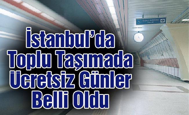 İstanbul'da Toplu Taşımada Ücretsiz Günler Belli Oldu
