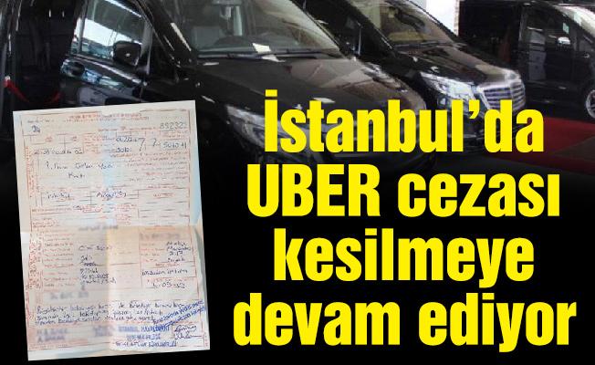İstanbul'da UBER cezası kesilmeye devam ediyor