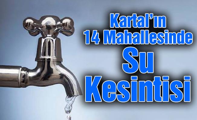 Kartal'ın 14 Mahallesinde Su Kesintisi