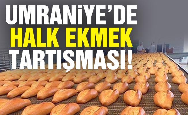 Ümraniye'de halk ekmek tartışması!