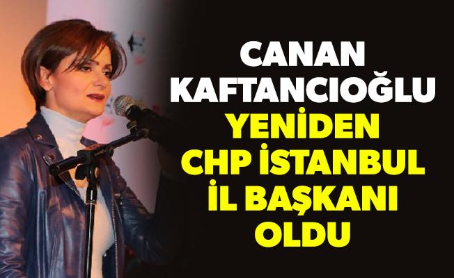 Canan Kaftancıoğlu yeniden CHP İstanbul İl Başkanı oldu