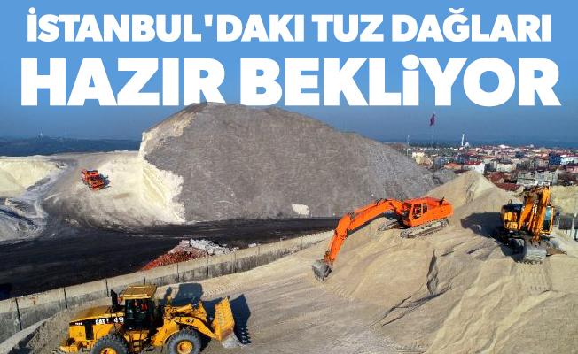 İstanbul'daki tuz dağları hazır bekliyor