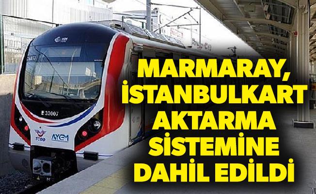 MARMARAY, İSTANBULKART AKTARMA SİSTEMİNE DAHİL EDİLDİ