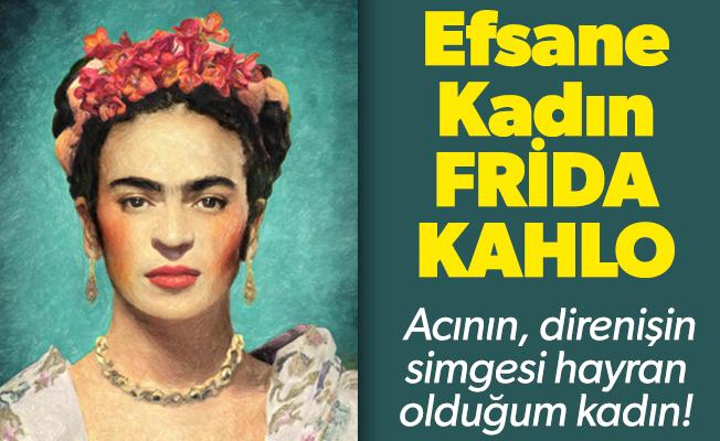 Efsane Kadın FRİDA KAHLO