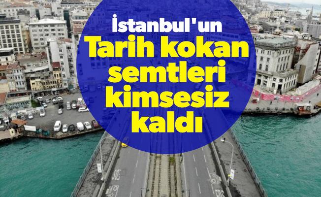 İstanbul'un tarih kokan semtleri kimsesiz kaldı