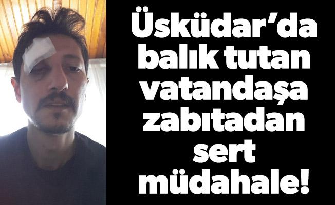 Üsküdar'da balık tutan vatandaşa zabıtadan sert müdahale!