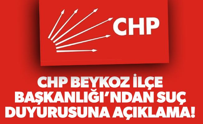 CHP Beykoz İlçe Başkanlığı'ndan suç duyurusuna açıklama!