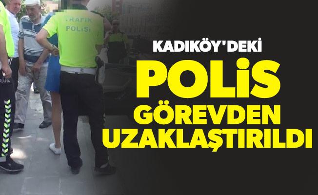 Kadıköy'deki polis görevden uzaklaştırıldı