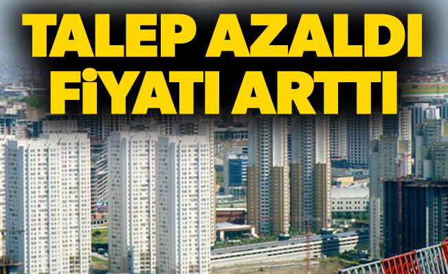 TALEP AZALDI, FİYATI ARTTI