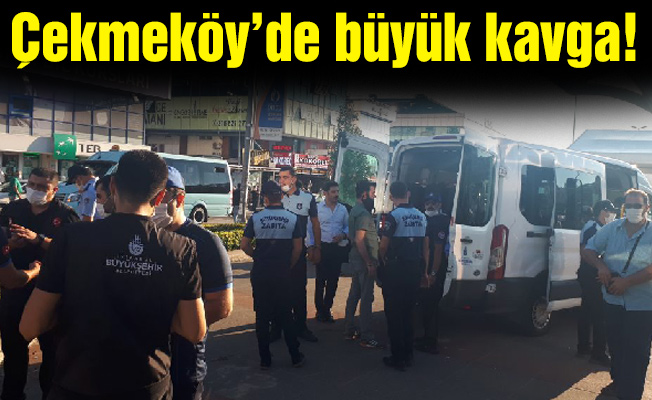 Çekmeköy'de büyük kavga!