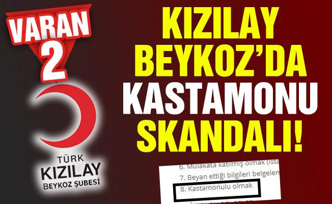 KIZILAY BEYKOZ'DA KASTAMONU SKANDALI!