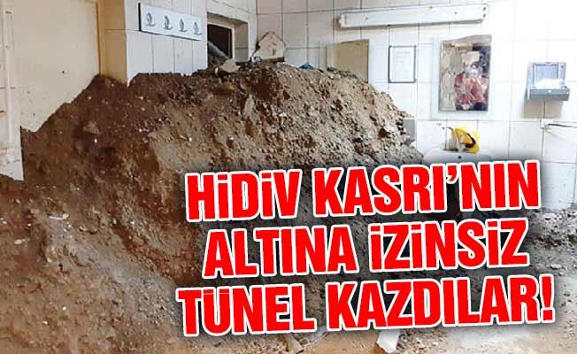 Hidiv Kasrı'nın altına izinsiz tünel kazdılar!